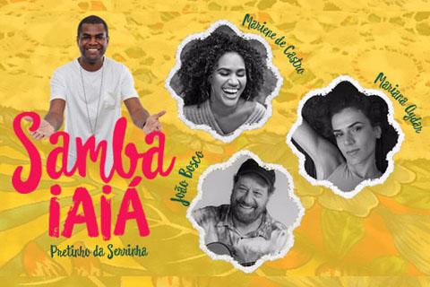 Samba Iaiá com Pretinho da Serrinha - Part. Mariene de Castro, João Bosco e Mariana Aydar