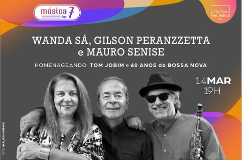 MÚSICA DAS 7 apresenta Wanda Sá, Gilson Peranzzetta e Mauro Senise