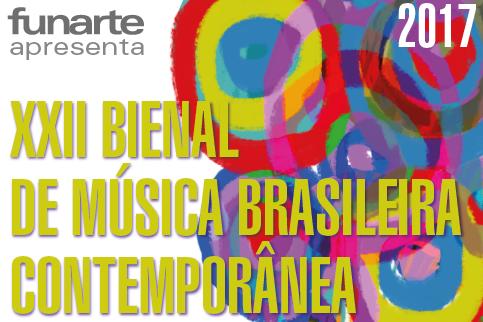 XXII BIENAL DE MÚSICA BRASILEIRA CONTEMPORÂNEA
