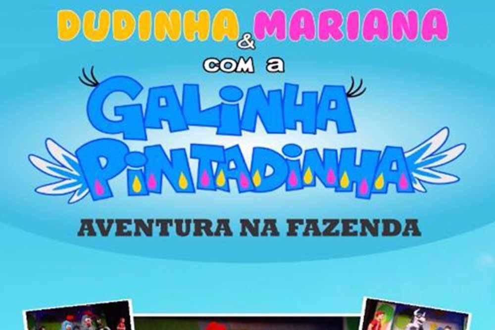 Dudinha e Mariana e a Galinha Pintadinha em Uma Aventura na Fazenda