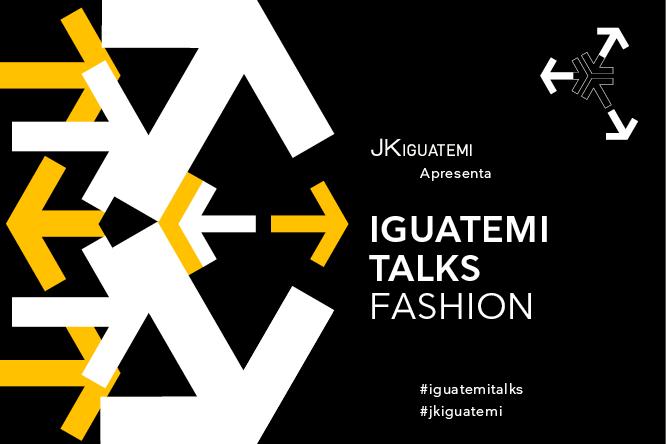"""Iguatemi Talks: Painel """"O Futuro do Jornalismo da Moda"""" - Dudi Machado, João Carvalho e convidado - Espaço JK"""