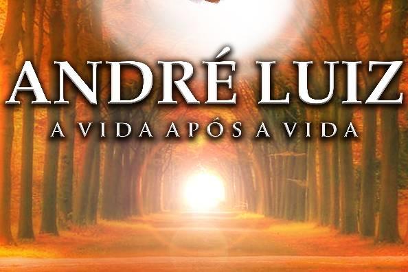 ANDRÉ LUIZ - A VIDA APÓS A VIDA
