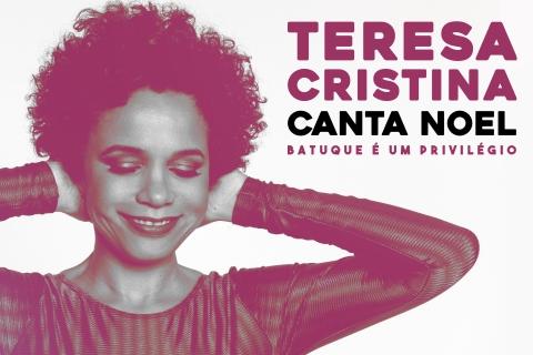 Teresa Cristina canta Noel Rosa - Batuque é um privilégio