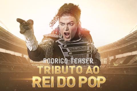 RODRIGO TEASER - TRIBUTO AO REI DO POP